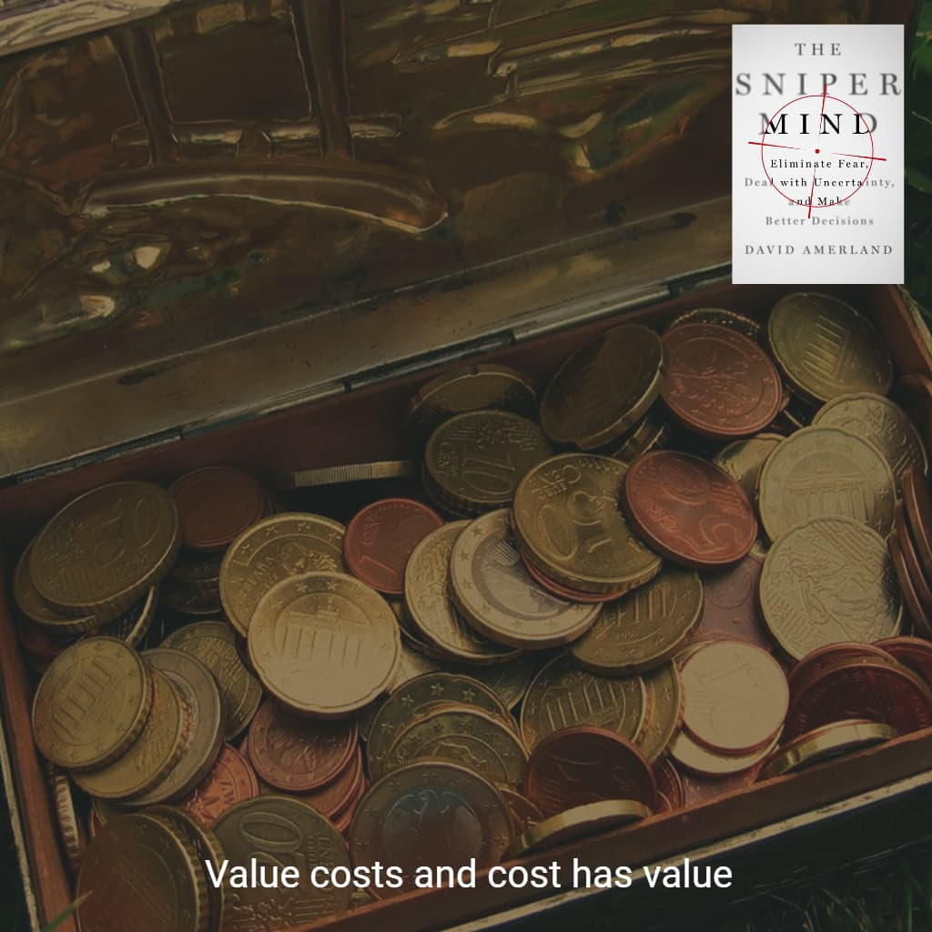 Cost and value are intimately connected.