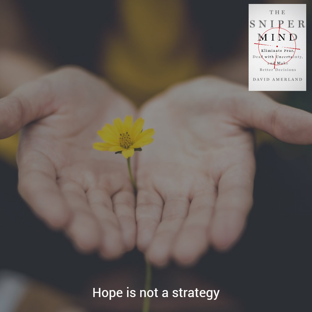 Hope is not a strategy unless you plan