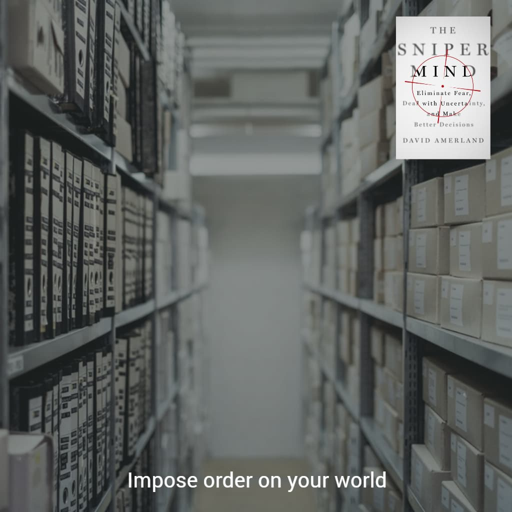 Use your mind to impose order upon your world