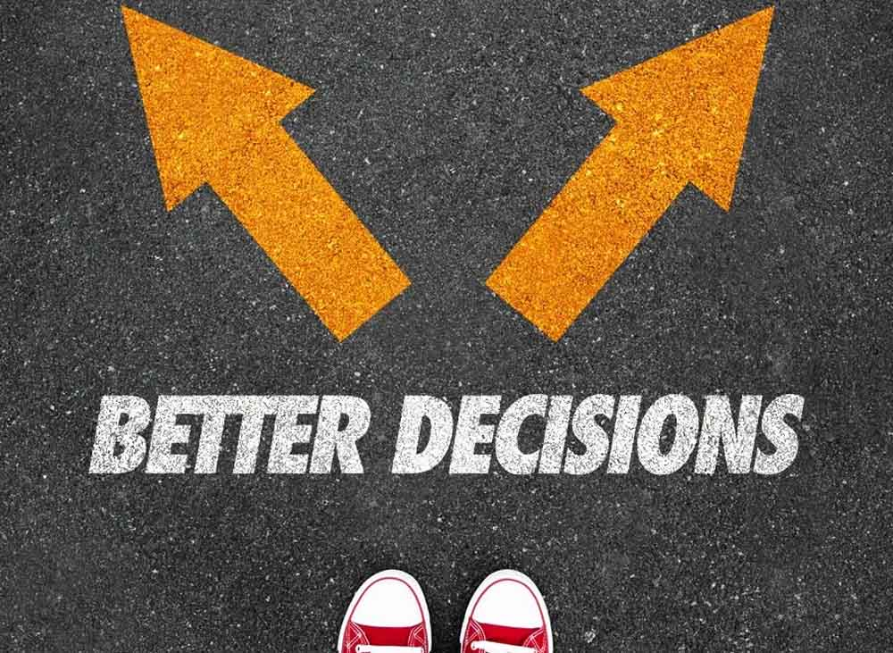 Make better decisions in difficult situations